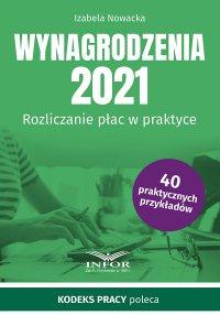 Wynagrodzenia 2021.Rozliczanie płac w praktyce - Izabela Nowacka
