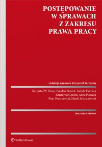 Postępowanie w sprawach z zakresu prawa pracy - Krzysztof Baran