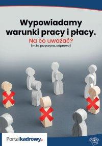 Wypowiadamy warunki pracy i płacy – na co uważać? (m.in. przyczyna, odprawa) - Łukasz Pisarczyk