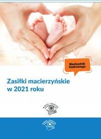 Zasiłki macierzyńskie w 2021 roku - Marek Styczeń