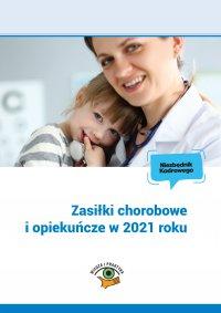Zasiłki chorobowe i opiekuńcze w 2021 roku - Marek Styczeń