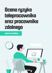 Ocena ryzyka telepracownika oraz pracownika zdalnego – wybrane problemy - Sebastian Kryczka