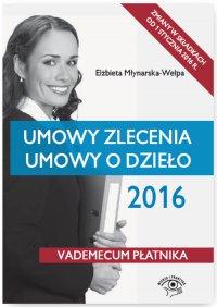 Umowy zlecenia. Umowy o dzieło 2016 - Elżbieta Młynarska-Wełpa