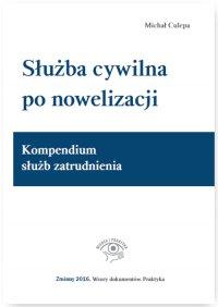 Służba cywilna po nowelizacji. Kompendium służb zatrudnienia - Michał Culepa