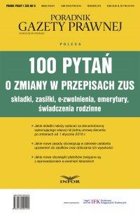 100 pytań o zmiany w przepisach ZUS - Opracowanie zbiorowe
