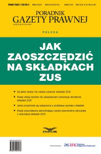 Prawo Pracy i ZUS 3/16 Jak zaoszczędzić na składkach ZUS - Opracowanie zbiorowe
