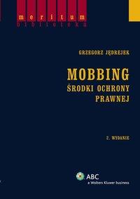 Mobbing. Środki ochrony prawnej - Grzegorz Jędrejek