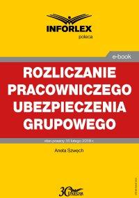 Rozliczanie pracowniczego ubezpieczenia grupowego w części pokrywanej przez pracodawcę i pracownika - Aneta Szwęch