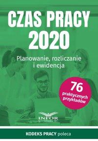 Czas pracy 2020.Planowanie, rozliczanie i ewidencja - Opracowanie zbiorowe