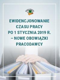 Ewidencjonowanie czasu pracy po 1 stycznia 2019 r. – nowe obowiązki pracodawcy - Joanna Suchanowska