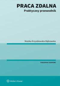 Praca zdalna. Praktyczny przewodnik - Monika Krzyszkowska-Dąbrowska