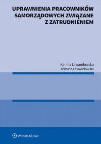 Uprawnienia pracowników samorządowych związane z zatrudnieniem - Kamila Lewandowska