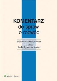 Komentarz do spraw o rozwód - Elżbieta Szczepanowska