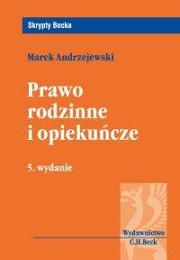 Prawo rodzinne i opiekuńcze. Wydanie 5 - Marek Andrzejewski