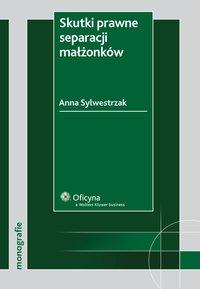 Skutki prawne separacji małżonków - Anna Sylwestrzak