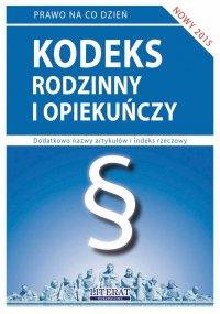 Kodeks rodzinny i opiekuńczy 2015. Stan prawny na dzień 28 lutego 2015 roku - Ewelina Koniuszek