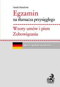 Egzamin na tłumacza przysięgłego. Wzory umów i pism. Zobowiązania. Język niemiecki - Harald Marschner