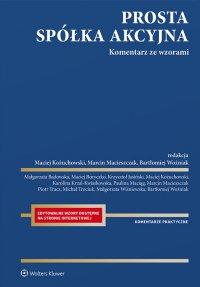 Prosta spółka akcyjna. Komentarz ze wzorami Edytowalne wzory dostępne na stronie internetowej - Maciej Kożuchowski