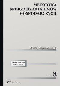 Metodyka sporządzania umów gospodarczych. Edytowalne wzory dostępne online. Wydanie 8 - Aleksandra Cempura