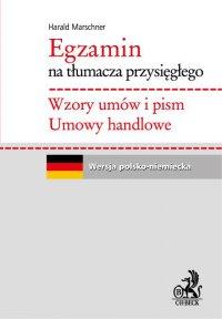 Egzamin na tłumacza przysięgłego. Wzory umów i pism. Umowy handlowe - Harald Marschner