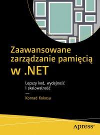 Zaawansowane zarządzanie pamięcią w .NET - Konrad Kokosa