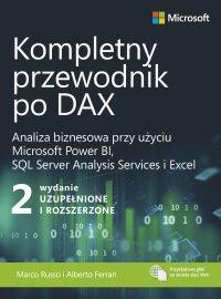Kompletny przewodnik po DAX, wyd. 2 rozszerzone. Analiza biznesowa przy użyciu Microsoft Power BI, SQL Server Analysis Services i Excel - Alberto Ferrari