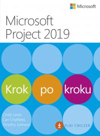 Microsoft Project 2019 Krok po kroku - Cindy Lewis