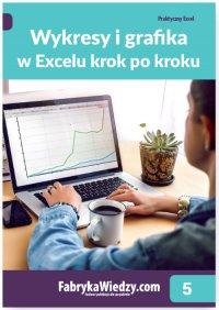 Wykresy i grafika w Excelu krok po kroku - Krzysztof Chojnacki