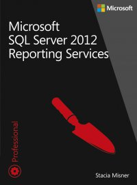 Microsoft SQL Server 2012 Reporting Services Tom 1 i 2 - Misner Stacia