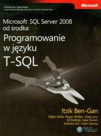 Microsoft SQL Server 2008 od środka Programowanie w języku T-SQL - Ben-Gan Itzik