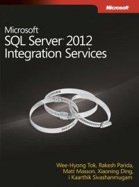 Microsoft SQL Server 2012 Integration Services - Opracowanie zbiorowe