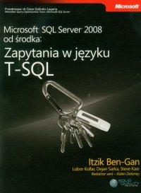 Microsoft SQL Server 2008 od środka: Zapytania w języku T-SQL - Itzik Ben-Gan
