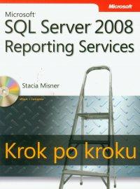 Microsoft SQL Server 2008 Reporting Services Krok po kroku - Misner Stacia