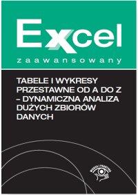 Tabele i wykresy przestawne od A do Z - dynamiczna analiza dużych zbiorów danych - Krzysztof Chojnacki