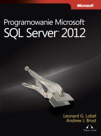 Programowanie Microsoft SQL Server 2012 - Brust Andrew