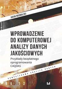 Wprowadzenie do komputerowej analizy danych jakościowych. Przykłady bezpłatnego oprogramowania CAQDAS - Jakub Niedbalski