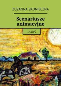 Scenariusze animacyjne - Zuzanna Skonieczna