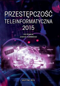 Przestępczość teleinformatyczna 2015 - Opracowanie zbiorowe