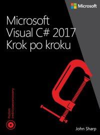 Microsoft Visual C# 2017. Krok po kroku - Opracowanie zbiorowe , John Sharp