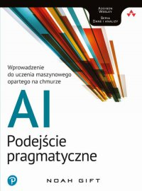 AI - podejście pragmatyczne - Noah Gift