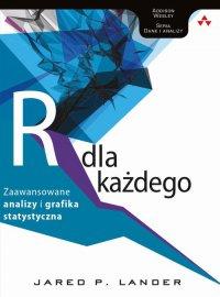 Język R dla każdego: zaawansowane analizy i grafika statystyczna - Jared P. Lander