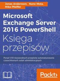 Microsoft Exchange Server 2016 PowerShell Księga przepisów - Jonas Andersson