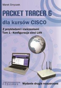 Packet Tracer 6 dla kursów CISCO Tom 1 wydanie 2 rozszerzone - Marek Smyczek
