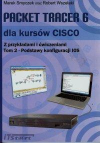 Packet Tracer 6 dla kursów CISCO Tom 2 - Marek Smyczek