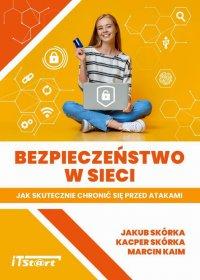 Bezpieczeństwo w sieci – Jak skutecznie chronić się przed atakami - Jakub Skórka