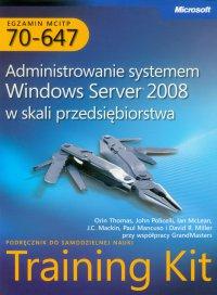 Egzamin MCITP 70-647 Administrowanie systemem Windows Server 2008 w skali przedsiębiorstwa - John Policelli