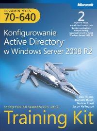 Egzamin MCTS 70-640 Konfigurowanie Active Directory w Windows Server 2008 R2 Training Kit Tom 1 i 2 - Opracowanie zbiorowe