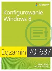 Egzamin 70-687 Konfigurowanie Windows 8 - Ballew Joli