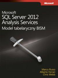 Microsoft SQL Server 2012 Analysis Services: Model tabelaryczny BISM - Ferrari Alberto