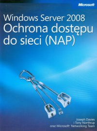 Windows Server 2008 Ochrona dostępu do sieci NAP - Davies Joseph